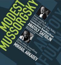 MODEST MUSSORGSKY * ANATOLY SAFIULIN, Bassbariton & MIKHAIL ARKADEV, Klavier